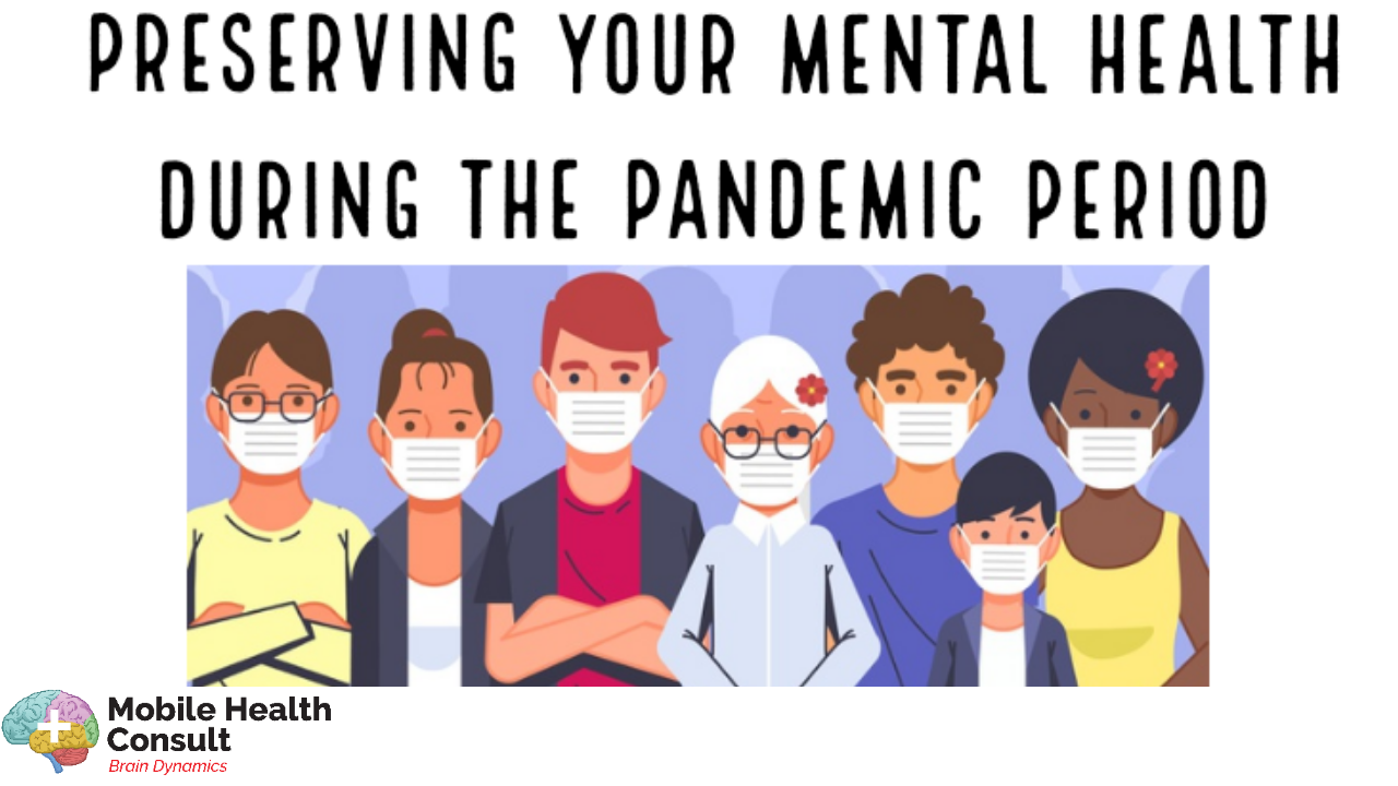 PRESERVING YOUR MENTAL HEALTH DURING THE PANDEMIC PERIOD